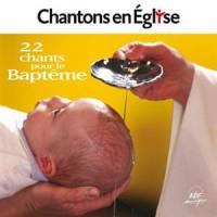 Cd - Chantons En Eglise - 22 Chants Pour Le Baptême