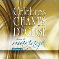 Celebres chants d'eglise pour le mariage vol 3