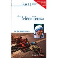 Prier 15 Jours Avec Mere Teresa
