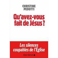 Qu'avez-Vous Fait De Jesus ? Les Silences Coupables De L'eglise