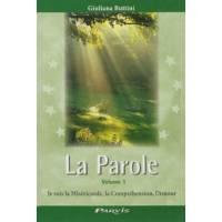 La Parole - Volume 1 - Je suis la Miséricorde, la Compréhension, l'Amour