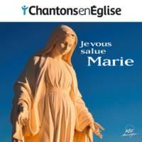 Cd - Chantons En Église - Je Vous Salue Marie