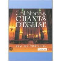 CD - Célèbres chants d'église pour les funérailles - Volume 1