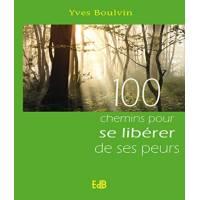 100 Chemins Pour Se Libérer De Ses Peurs