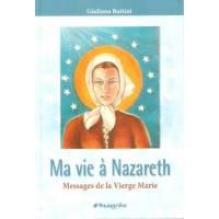 Ma vie à Nazareth - Messages de la Vierge Marie