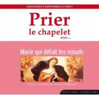 CD - Prier le chapelet avec Marie qui défait les noeuds
