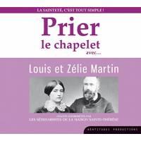 CD - Prier le chapelet avec Louis et Zélie Martin