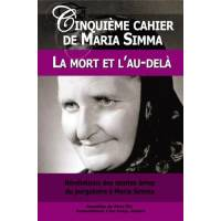 Cinquieme Cahier De Maria Simma - La Mort Et L'au-Dela