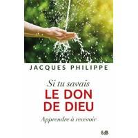 Si Tu Savais Le Don De Dieu : Apprendre A Recevoir