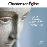 CD - Chantons en Eglise - 22 chants pour prier avec Marie