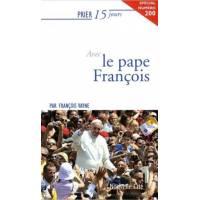 Prier 15 Jours - Le Pape Francois