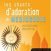 Les Chants D Adoration De Medjugorje