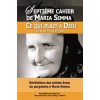 Septieme Cahier De Maria Simma - Ce Qui Plait A Dieu Et Ce Qui Ne Lui