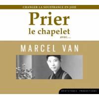 CD - Prier le chapelet avec - Marcel Van