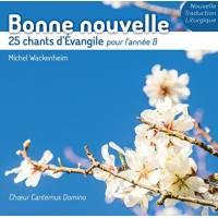 Cd - Bonne Nouvelle - 25 Chants D'evangile Pour L'annee B