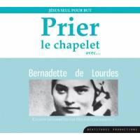 CD - Prier le chapelet avec Bernadette de Lourdes