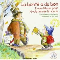 La Bonté A Du Bon : Ta Gentillesse Peut Révolutionner Le Monde