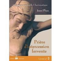 Assistance spirituelle charismatique - Livret 3 - Prière d'intercession fervente